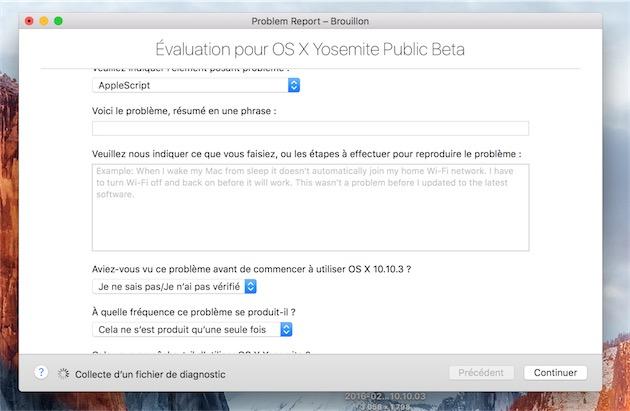 Pour le grand public, Apple a mis en place un meilleur outil avec l'Assistant d'évaluation, un logiciel intégré aux bêtas publiques d'OS X et d'iOS et qui permet de signaler un problème plus simplement.